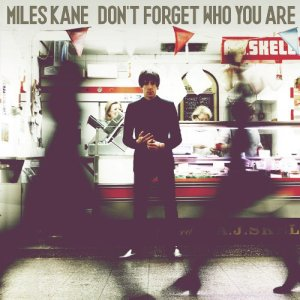 Miles-Kane-Don-t-Forget-Who-You-Are